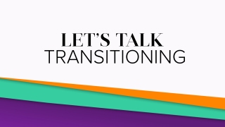 Let's Talk: Transitioning