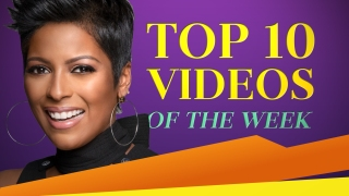 Top 10 Videos of the week on TamronHallShow.com