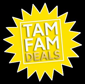 Tam Fam Deals